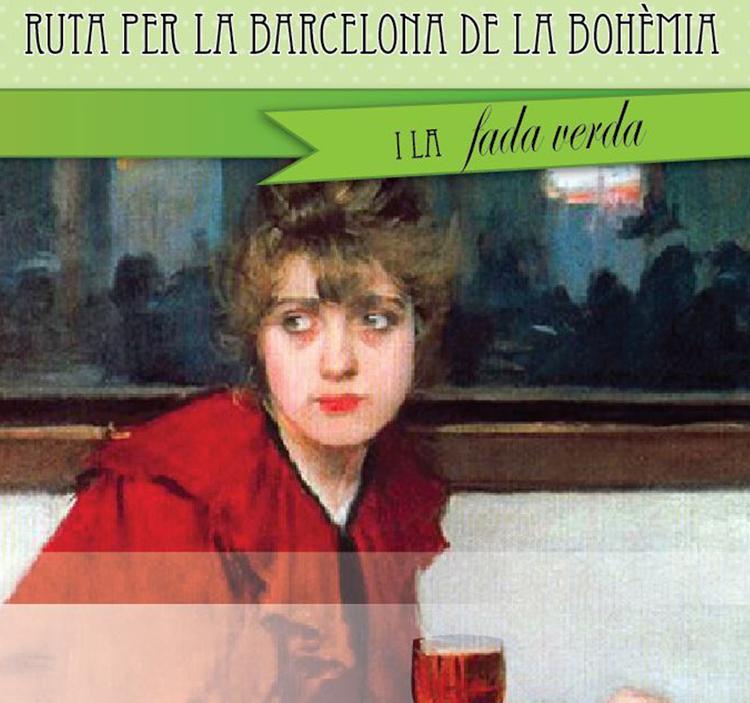 Ruta per la Barcelona bohèmia i la fada verda