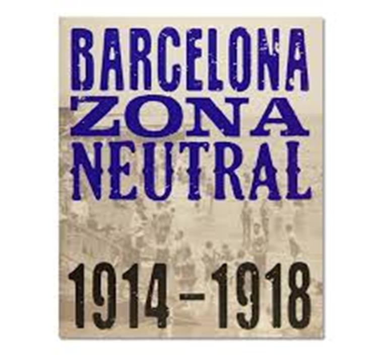 VISITA EXPOSICIÓN BARCELONA ZONA NEUTRAL 1914-1918
